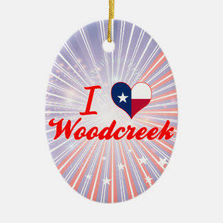 I Love Woodcreek, Texas Ornament