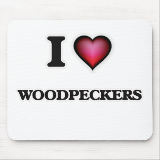 I Love Woodpeckers Mouse Pad