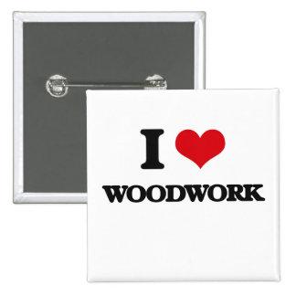 I love Woodwork 2 Inch Square Button