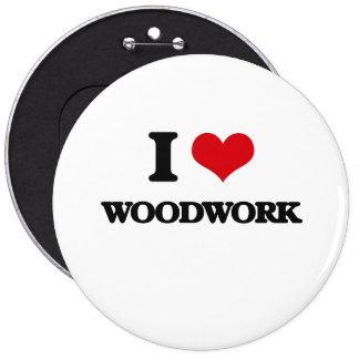 I love Woodwork 6 Inch Round Button