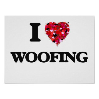 I love Woofing Poster