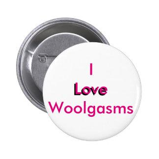 I Love Woolgasms 2 Inch Round Button