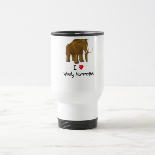 """I Love Wooly Mammoths"" Wooly Mammoth Coffee Mugs"