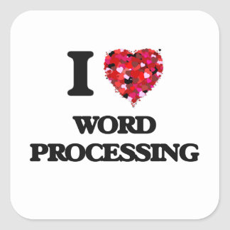 I love Word Processing Square Sticker