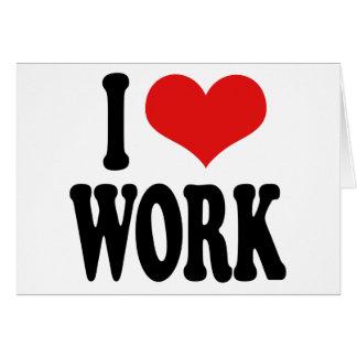 I Love Work Card