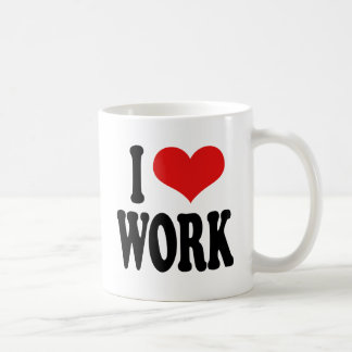 I Love Work Coffee Mug