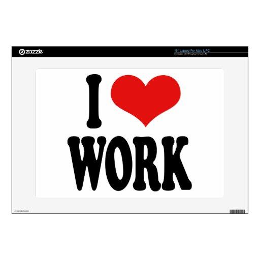 """I Love Work Skin For 15"""" Laptop"""