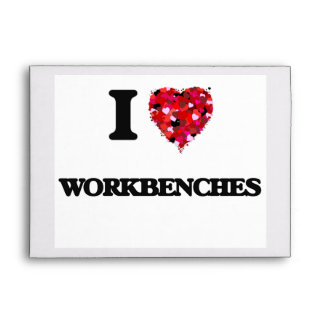 I love Workbenches Envelope
