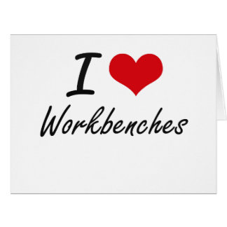 I love Workbenches Large Greeting Card
