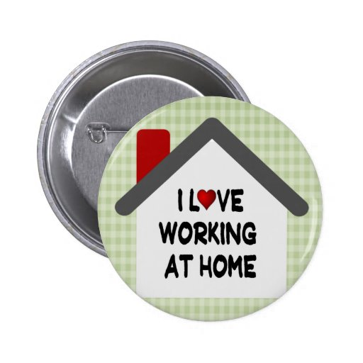 I Love Working at Home Button In Green Gingham