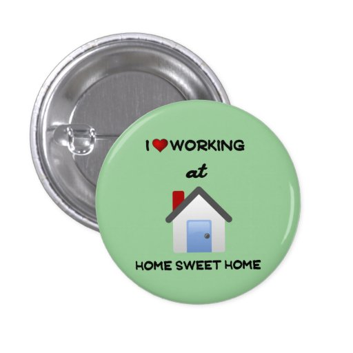 I Love Working at Home Button Lt Green Background