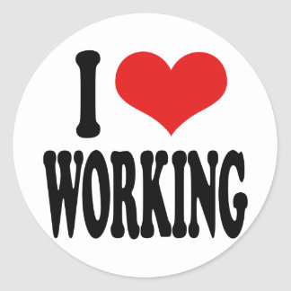I Love Working Classic Round Sticker