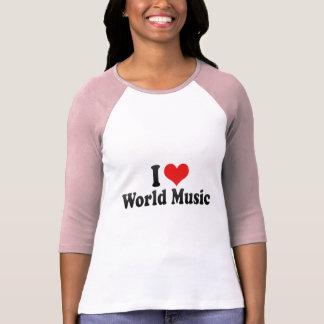 I Love World Music Tshirts