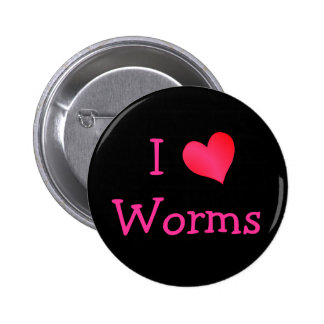 I Love Worms Button