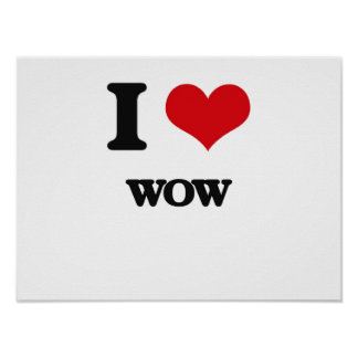 I love Wow Poster