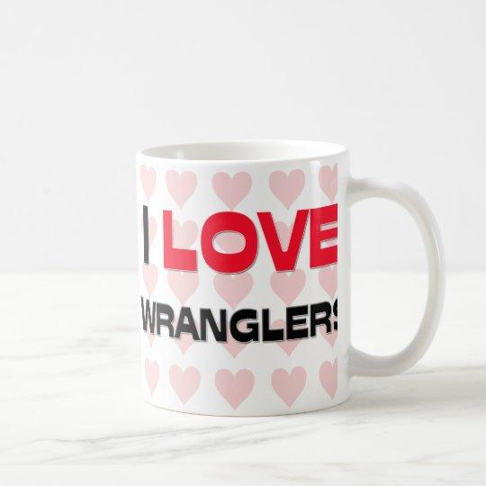 I LOVE WRANGLERS COFFEE MUG