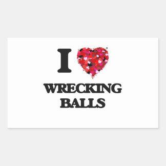 I love Wrecking Balls Rectangular Sticker