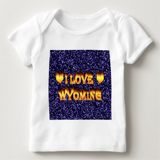I love wyoming fire and flames baby T-Shirt