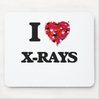 I love X-Rays Mouse Pad