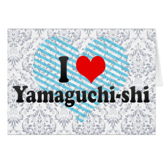 I Love Yamaguchi-shi, Japan Greeting Card