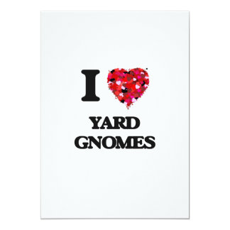 I love Yard Gnomes 5x7 Paper Invitation Card
