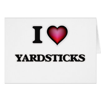 I Love Yardsticks Card