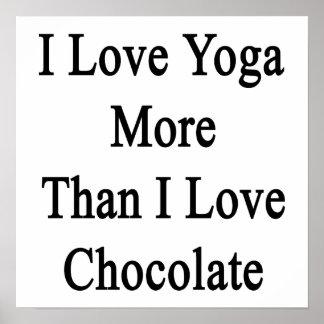 I Love Yoga More Than I Love Chocolate Poster