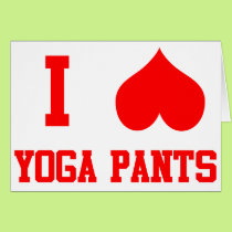 I Love Yoga Pants Card