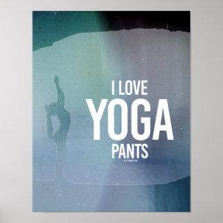 I Love yoga pants -   Yoga Fitness -.png Poster