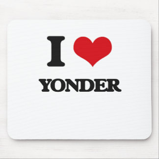 I love Yonder Mouse Pad