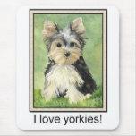 I love yorkies Mousepad
