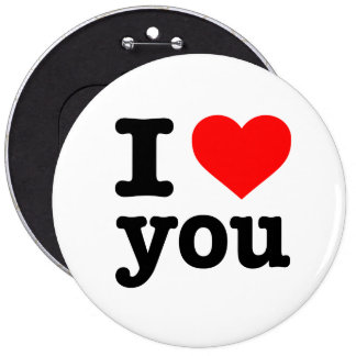 """""""I LOVE YOU"""" 6-inch Button"""