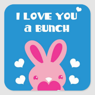 I love you a Bunch! bunny Square Sticker