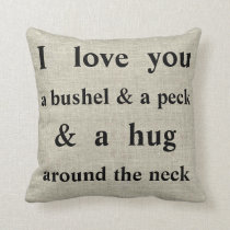 I Love You A Bushel & A Peck | Throw Pillow