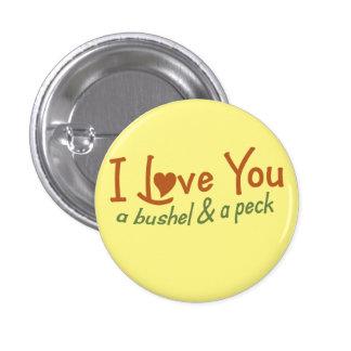 I love you a bushel and a peck button