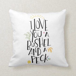 I Love You A Bushel And A Peck | {Pink Back} Throw Pillow