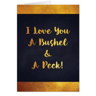 I love you a bushel and a peck sentimental card