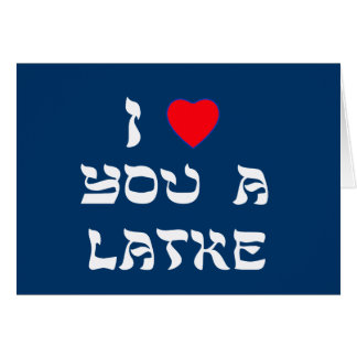 I Love You a Latke Card