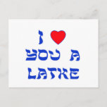 """I Love You a Latke Postcard<br><div class=""""desc"""">Great Chanukah gift to tell somebody how much you love them with a play on words with Latke!</div>"""