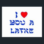 "I Love You a Latke Postcard<br><div class=""desc"">Great Chanukah gift to tell somebody how much you love them with a play on words with Latke!</div>"