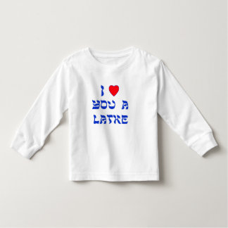 I Love You a Latke Toddler T-shirt