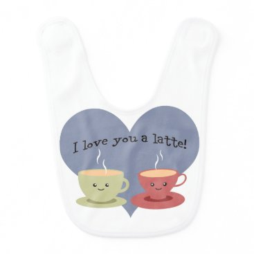 Coffee Themed I love you a latte! baby bib