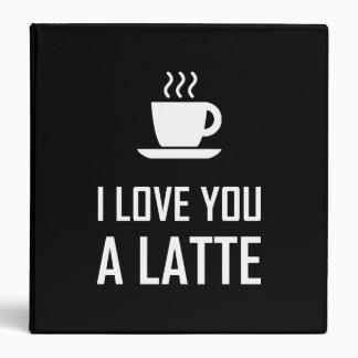 I Love You A Latte Coffee Drinker 3 Ring Binder