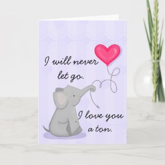 I love you a Ton Elephant Card