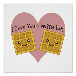 I Love You a Waffle Lot! Poster