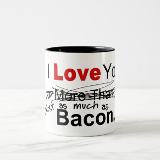 I Love You Almost As Much As Bacon Two-Tone Coffee Mug
