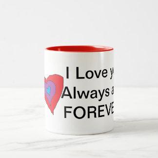 I love you ALWAYS AND FOREVER MUG
