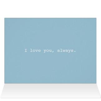 I love you, always. card