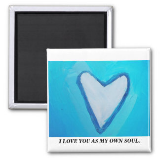 I LOVE YOU AS MY OWN SOUL 2 INCH SQUARE MAGNET