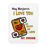 I Love You As My Phone Valentine's Day Magnet